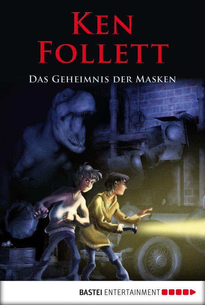 Das Geheimnis der Masken als eBook von Ken Follett