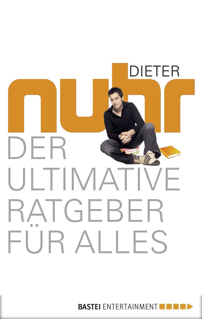 Der ultimative Ratgeber für alles als eBook von Dieter Nuhr