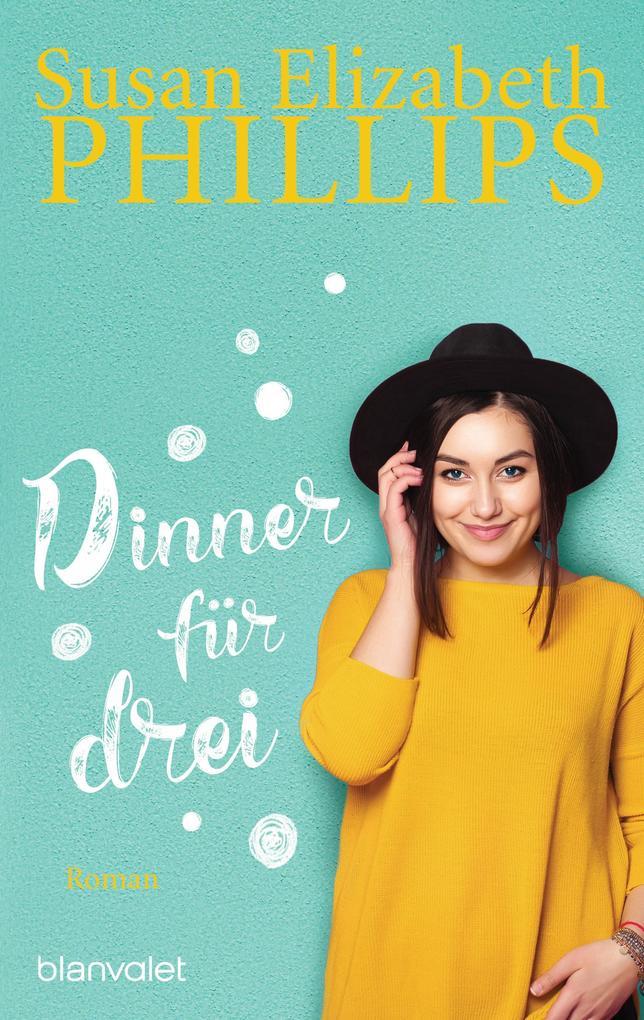 Dinner für drei als eBook von Susan Elizabeth Phillips