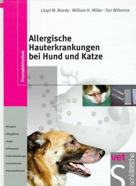 Allergische Hauterkrankungen bei Hund und Katze als Buch von Lloyd M. Reedy, William H. Miller, Ton Willemse