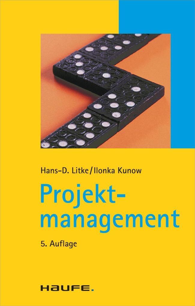 Projektmanagement als eBook von Hans-D. Litke, Ilonka Kunow