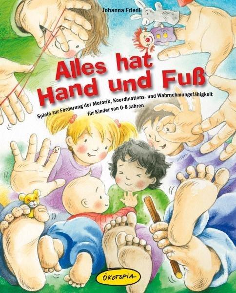 Alles hat Hand und Fuß als Buch von Johanna Friedl
