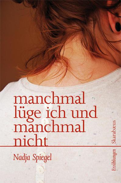 manchmal lüge ich und manchmal nicht als Buch von Nadja Spiegel