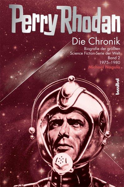 Die Perry Rhodan Chronik 02 als Buch von Michael Nagula
