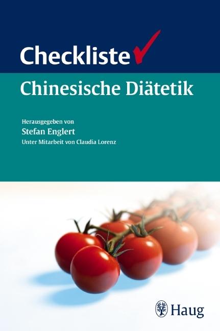 Checkliste Chinesische Diätetik als Buch von Stefan Englert, Claudia Lorenz