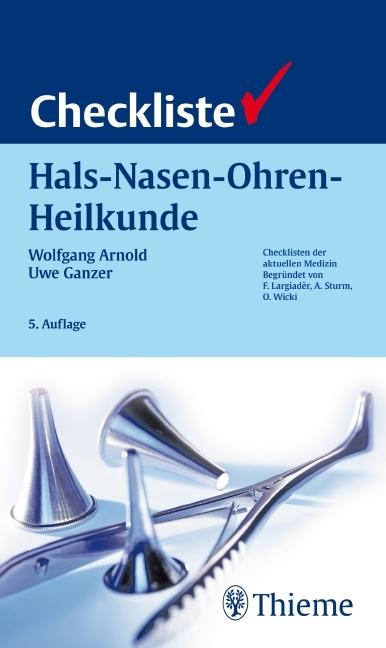 Checkliste Hals-Nasen-Ohren-Heilkunde als Buch von Wolfgang Arnold, Uwe Ganzer
