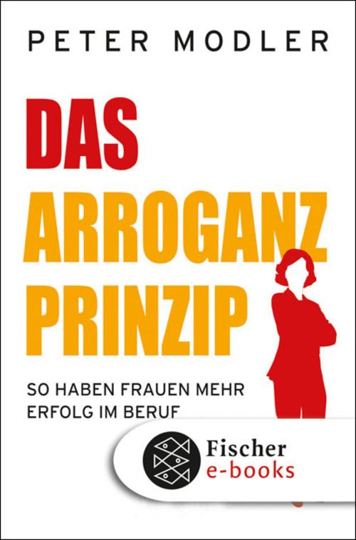 Das Arroganz-Prinzip als eBook von Peter Modler