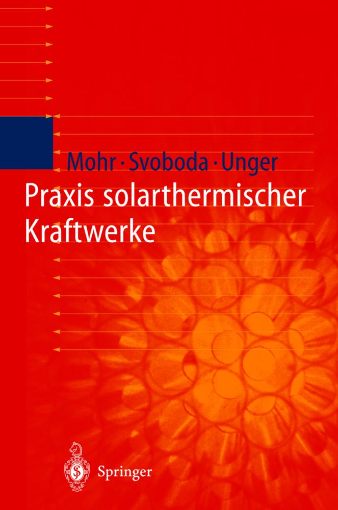 Praxis solarthermischer Kraftwerke als Buch von Markus Mohr Petr Svoboda Hermann Unger Herrmann Unger