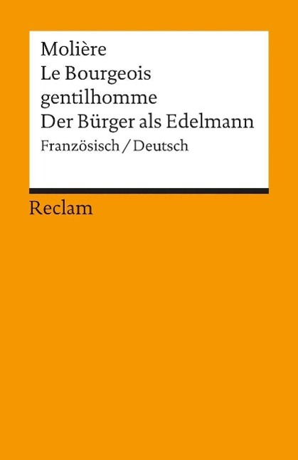 Der Bürger als Edelmann. Le Bourgeois gentilhomme als Taschenbuch von Moliere