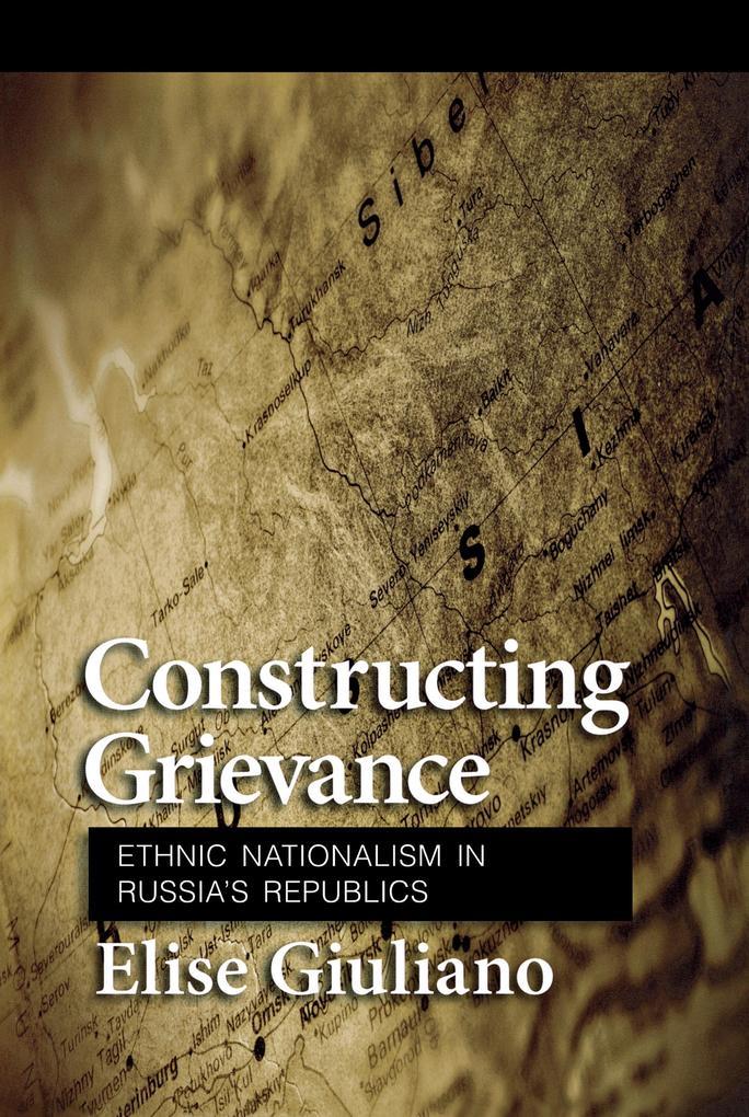 Constructing Grievance als Buch von Elise Giuliano