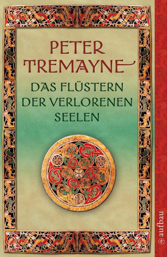 Das Flüstern der verlorenen Seelen als eBook von Peter Tremayne