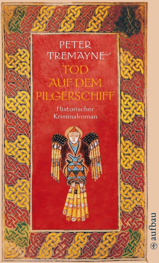 Tod auf dem Pilgerschiff als eBook von Peter Tremayne
