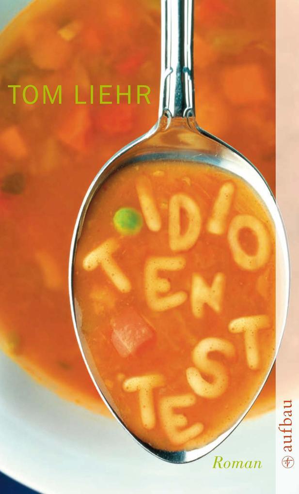 Idiotentest als eBook von Tom Liehr