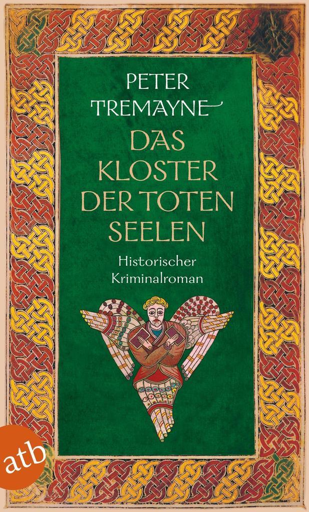 Das Kloster der toten Seelen als eBook von Peter Tremayne