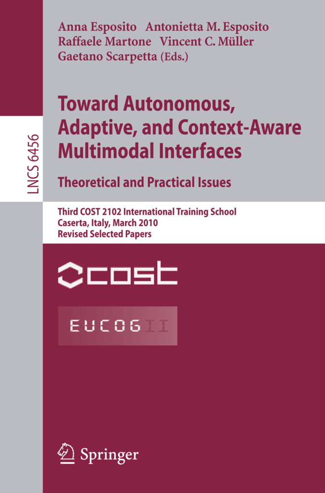 Towards Autonomous, Adaptive, and Context-Aware Multimodal Interfaces: Theoretical and Practical Issues als Buch von