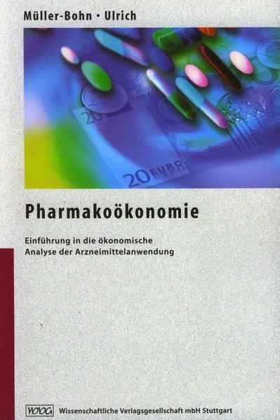 Pharmakoökonomie als Buch von Thomas Müller-Bohn, Volker Ulrich