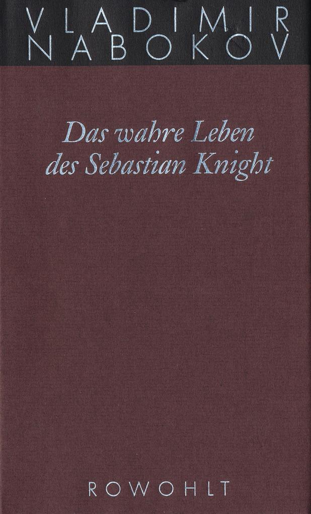 Gesammelte Werke 06. Das wahre Leben des Sebastian Knight als Buch von Vladimir Nabokov