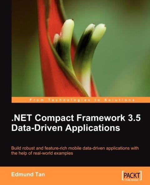 .Net Compact Framework 3.5 Data Driven Applications als Taschenbuch von Edmund Tan