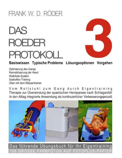 Das Roeder Protokoll 3 Basiswissen - Typische Probleme - Lösungsoptionen - Vorgehen -Das führende Übungsbuch für Ihr Eigentraining 106 Große Farbf...