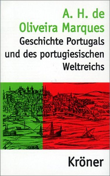 Geschichte Portugals und des portugiesischen Weltreichs als Buch von A. H. de Oliveira Marques