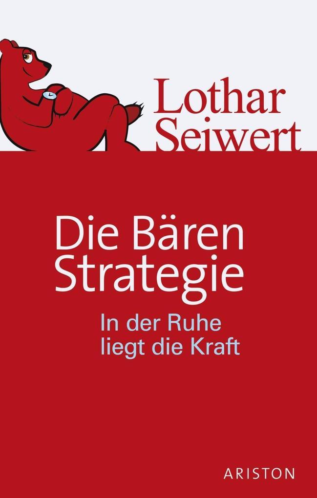 Die Bären-Strategie als eBook von Lothar Seiwert