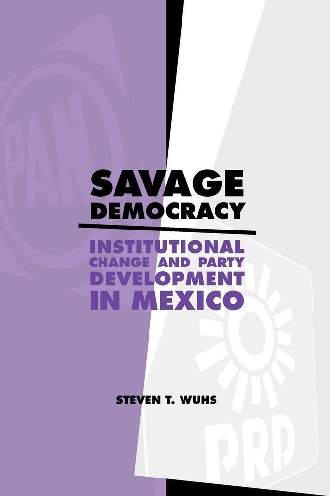 Savage Democracy als Taschenbuch von Steven T. Wuhs