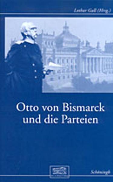 Otto von Bismarck und die Parteien als Buch von