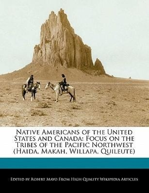 Native Americans of the United States and Canada: Focus on the Tribes of the Pacific Northwest (Haida, Makah, Willapa, Q