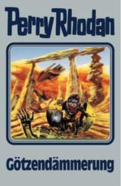 Perry Rhodan 62. Götzendämmerung als Buch von