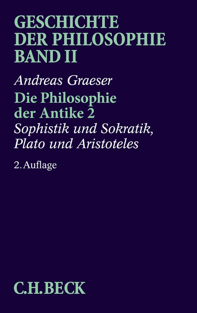 Die Philosophie der Antike 2 als Buch von Andreas Graeser
