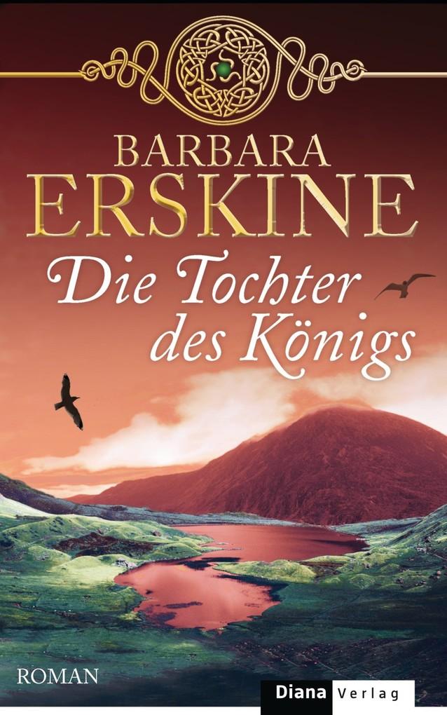 Die Tochter des Königs als eBook von Barbara Erskine