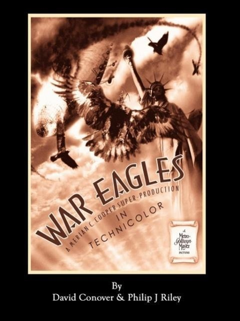 War Eagles - The Unmaking of an Epic - An Alter...
