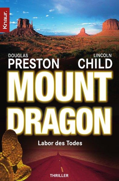 Mount Dragon, Labor des Todes als Taschenbuch von Douglas Preston, Lincoln Child