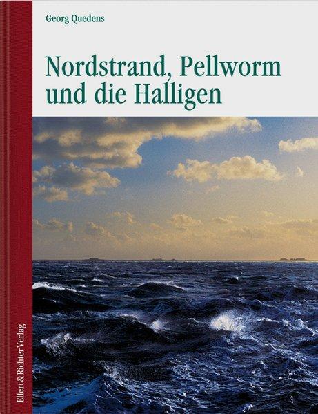 Nordstrand Pellworm und die Halligen als Buch von Georg Quedens