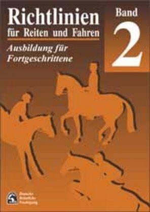Richtlinien für Reiten und Fahren 2. Ausbildung für Fortgeschrittene als Buch von