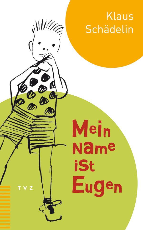 Mein Name ist Eugen als Buch von Klaus Schädelin