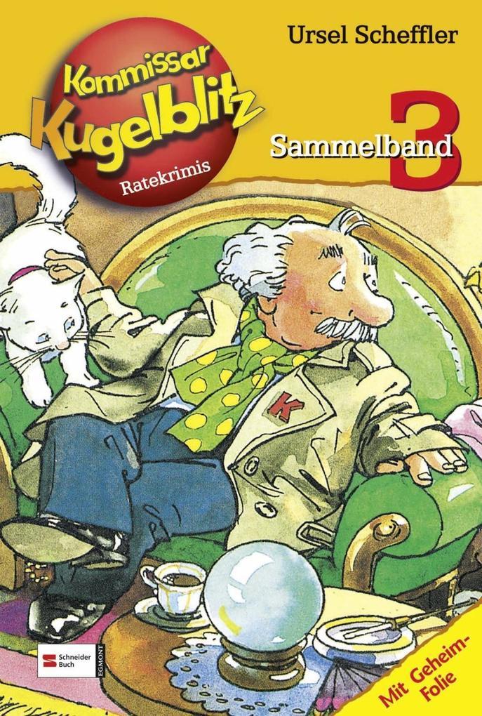 Kommissar Kugelblitz. Sammelband 03 als Buch von Ursel Scheffler