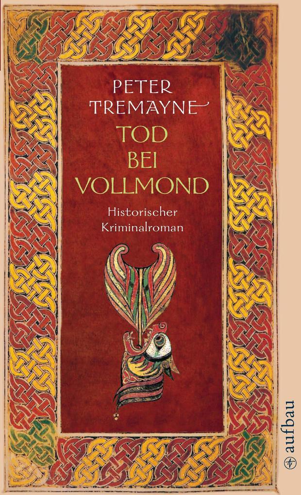 Tod bei Vollmond als eBook von Peter Tremayne