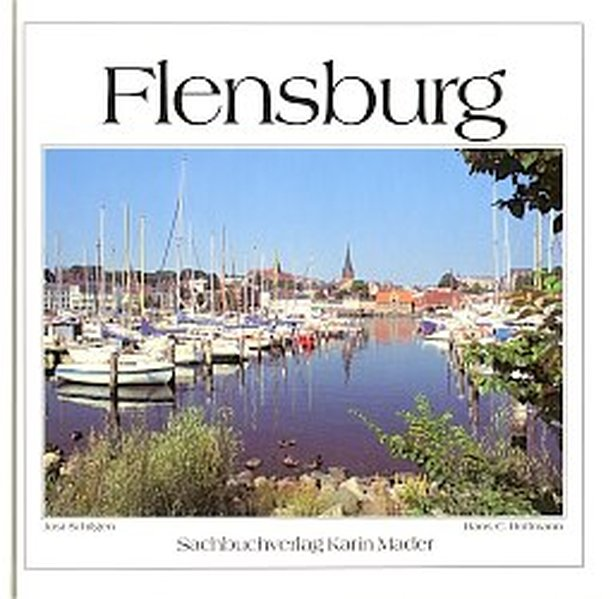 Flensburg als Buch von Bernd Schlüsselburg Hans-C. Hoffmann