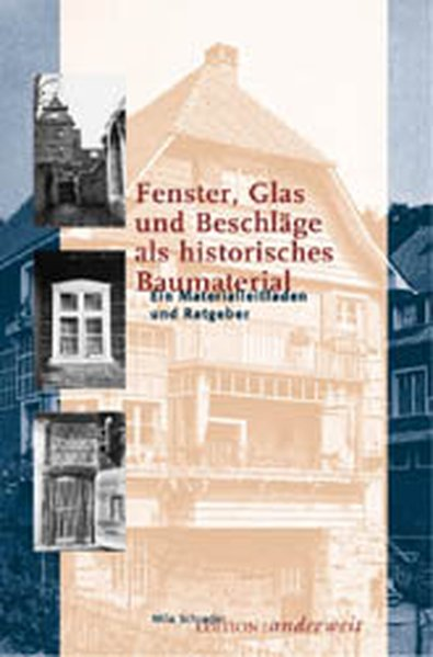 Fenster Glas und Beschläge als historisches Baumaterial als Buch von Mila Schrader