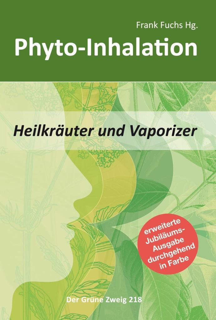 Phyto-Inhalation als Buch von Frank Fuchs, Bert Marco Schuldes, Richi Moscher