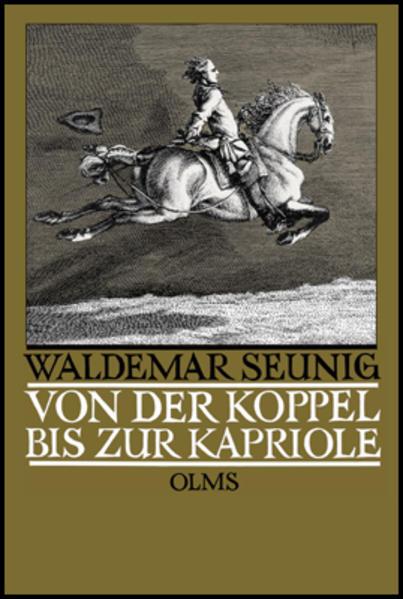 Von der Koppel bis zur Kapriole als Buch von Waldemar Seunig
