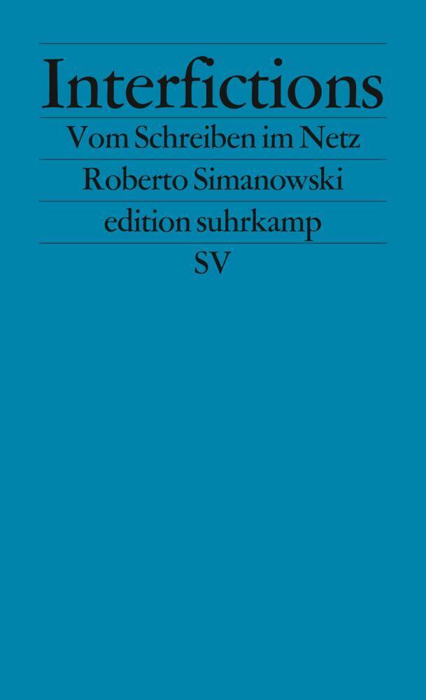 Interfictions als Taschenbuch von Roberto Simanowski