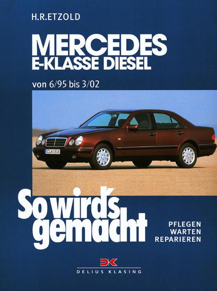 So wird's gemacht. Mercedes E-Klasse Diesel Limousine/T-Modell als Buch von