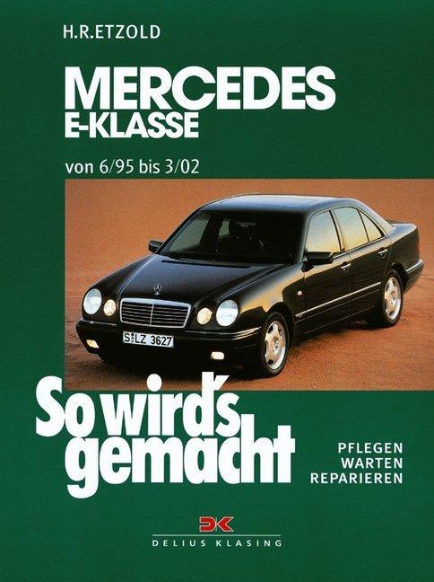 So wird's gemacht. Mercedes E-Klasse, Limousine T-Modell ab 6/95 als Buch von Hans-Rüdiger Etzold