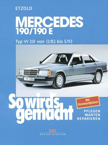 So wird's gemacht. Mercedes 190/190 E als Buch von Hans-Rüdiger Etzold