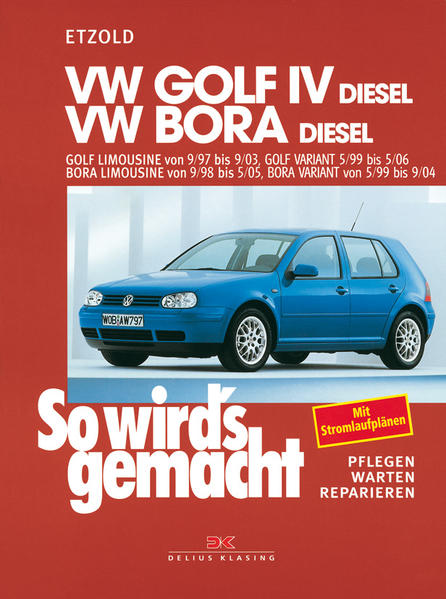 So wird's gemacht. VW Golf IV Diesel 68-150 PS ab 9/97 bis 9/03, Bora Diesel 68-115 PS ab 9/98 als Buch von