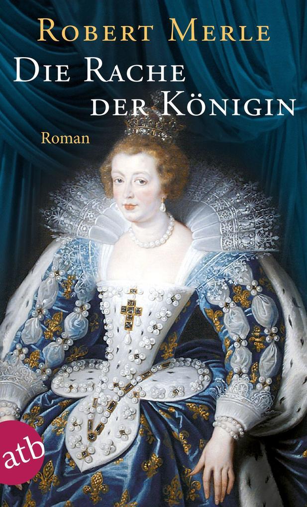 Die Rache der Königin als eBook von Robert Merle