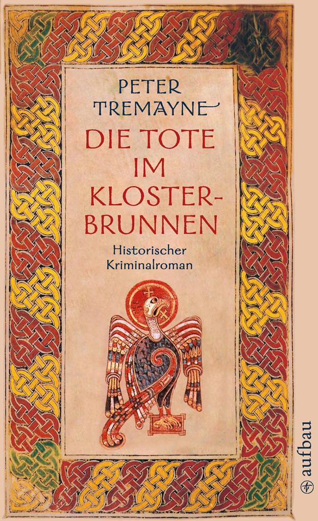 Die Tote im Klosterbrunnen als eBook von Peter Tremayne