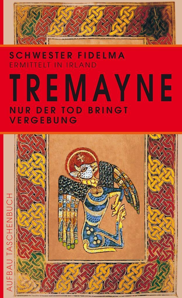 Nur der Tod bringt Vergebung als eBook von Peter Tremayne